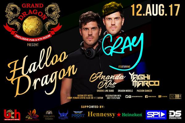 Grand Dragon Batam 12 Agustus 2017 DJ GRAY